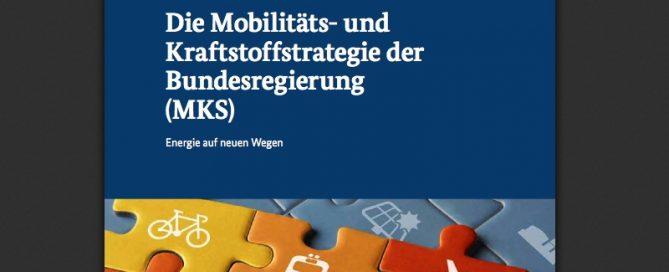 Die Mobilitäts- und Kraftstoffstrategie der Bundesregierung (MKS) / (c) BMVBS